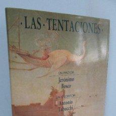 Libros de segunda mano - LAS TENTACIONES. PINTOR JERONIMO BOSCO. ESCRITOR ANTONIO TABUCCHI. EDICION ANAGRAMA 1989 - 127678875