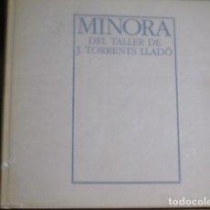 Libros de segunda mano: MINORA DEL TALLER DE J. TORRENTS LLADÓ. PALMA DE MALLORCA, 1997. Lote 127986839