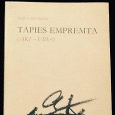 Libros de segunda mano: TÀPIES EMPREMTA ( ART - VIDA ).JOSEP VALLES ROVIRA .EDICIONS ROBRENYO .. Lote 127941951