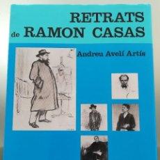 Libros de segunda mano: RETRATS DE RAMON CASAS--ANDREU AVELI ARTIS-- EDICIONS POLIGRAFA--1986-IMPECABLE. Lote 128154319