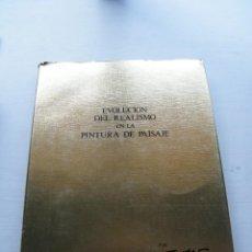Libros de segunda mano: EVOLUCIÓN DEL REALISMO EN LA PINTURA DE PAISAJE - MONAGRAFÍA POR ANTONIO FUSTER - REASEGUROS (1976). Lote 128607299