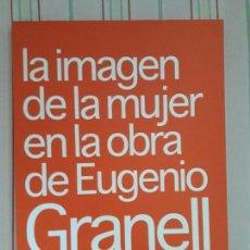 Libros de segunda mano: LA IMAGEN DE LA MUJER EN LA OBRA DE EUGENIO GRANELL. Lote 128674955