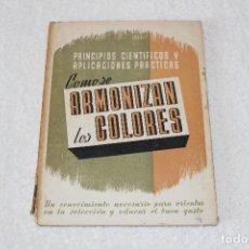 Libros de segunda mano: COMO SE ARMONIZAN LOS COLORES - LEDA (LAS EDICIONES DEL ARTE). Lote 128741467