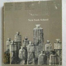 Libros de segunda mano: NEW YORK SCHOOL ESCUELA DE NUEVA YORK EXPRESIONISMO ABSTRACTO. Lote 128756528