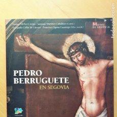 Libros de segunda mano: PEDRO BERRUGUETE EN SEGOVIA ,CATÁLOGO DE EXPOSICIÓN. Lote 128878323