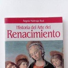 Libros de segunda mano: HISTORIA DEL ARTE DEL RENACIMIENTO, ÁNGELA MADRUGA REAL, PLANETA. 243 GRAMOS.. Lote 128885203