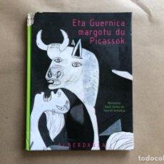 Libros de segunda mano: ETA GUERNICA MARGOTU DU PICASSOK. ALAIN SERRES. ED. ALBERDANIA, 2008. GERNIKA PICASSO.. Lote 128974935