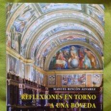 Libros de segunda mano: REFLEXIONES EN TORNO A UNA BÓVEDA. BIBLIOTECA DEL MONASTERIO DE EL ESCORIAL. M.RINCÓN ALVÁREZ. 2010.. Lote 129153859
