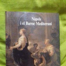 Libros de segunda mano: NÀPOLS I EL BARROC MEDITERRANI. AJUNTAMENT DE BARCELONA.1990.. Lote 129154803
