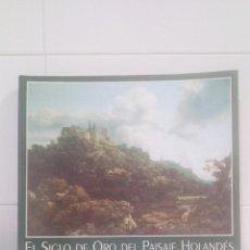 Libros de segunda mano: EL SIGLO DE ORO DEL PAISAJE HOLANDES. Lote 129167579