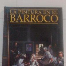 Libros de segunda mano: LA PINTURA EN EL BARROCO. Lote 129168923