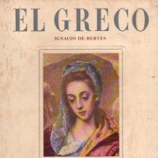 Libros de segunda mano: IGNACIO DE BERYES : EL GRECO (IBERIA. S,F,). Lote 129650967