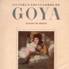 Libros de segunda mano: IGNACIO DE BERYES : GOYA (IBERIA. S,F,). Lote 129651803