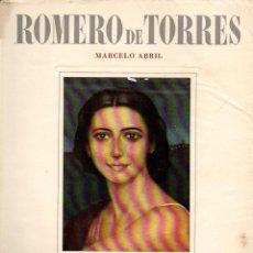 Libros de segunda mano: MARCELO ABRIL : JULIO ROMERO DE TORRES (IBERIA. S,F,). Lote 129652031