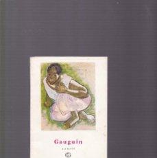 Libros de segunda mano: GAUGUIN - TAHITI - EDITORIAL GUSTAVO GILI 1958 . Lote 129726359