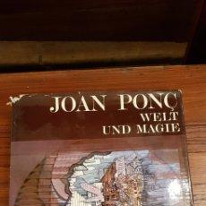 Libros de segunda mano: JOAN PONC - WELT UND MAGIE - ED POLIGRAFA 1972. Lote 130250626