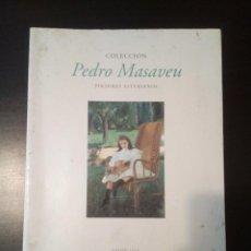 Libros de segunda mano: COLECCION PEDRO MASAVEU. Lote 130320654