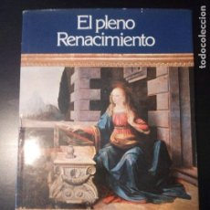 Libros de segunda mano: EL PLENO RENACIMIENTO. Lote 130321642