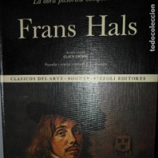Libros de segunda mano: LA OBRA PICTÓRICA COMPLETA DE FRANS HALS, ED. NOGUER RIZZOLI. Lote 130331610