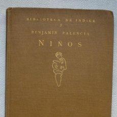 Libros de segunda mano: BENJAMÍN PALENCIA - NIÑOS - 1923 PRIMERA EDICION. Lote 130373898