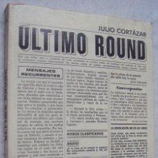 Libros de segunda mano: JULIO CORTAZAR - ÚLTIMO ROUND - PRIMERA EDICION 1969. Lote 130373930