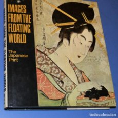 Libros de segunda mano: UKIYO - E / IMAGES FROM FLOATING WORLD - THE JAPANESE PRINT. Lote 130605222