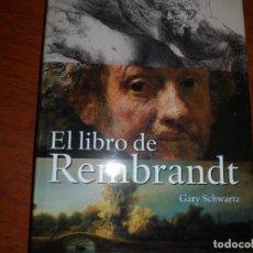 Libros de segunda mano: EL LIBRO DE REMBRANDT / GARY SCHWARTZ. Lote 130665788