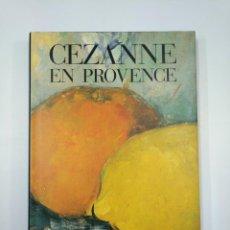 Libros de segunda mano: CEZANNE EN PROVENCE. EDITIONS ASSOULINE. DENIS COUTAGNE. EN FRANCES. TDK351. Lote 130679209