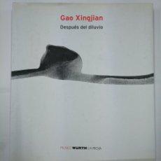 Libros de segunda mano: GAO XINGJIAN. DESPUÉS DEL DILUVIO - WEBER, SYLVIA / BADIA, MONTSE. MUSEO WURTH LA RIOJA. TDK331. Lote 130720929