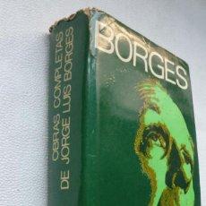 Libros de segunda mano: BORGES, JORGE LUIS - OBRAS COMPLETAS - PRIMERA EDICION. Lote 130816260