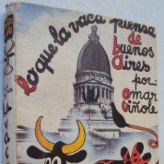 Libros de segunda mano: LO QUE LA VACA PIENSA DE BUENOS AIRES - OMAR VIÑOLE. Lote 130816264