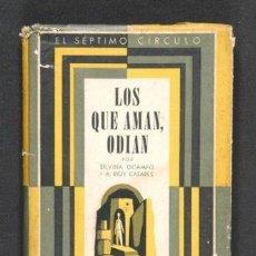 Libros de segunda mano: LOS QUE AMAN, ODIAN - OCAMPO, SILVINA & BIOY CASARES, ADOLFO. Lote 130816348