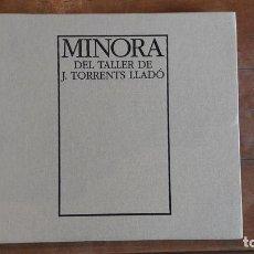 Libros de segunda mano: MINORA DEL TALLER DE J. TORRENTS LLADO - ED. FUNDACIO J. TORRENTS 1997. Lote 130883769