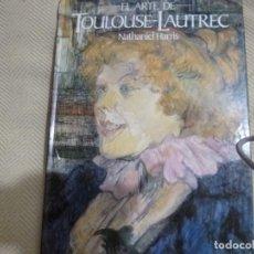 Libros de segunda mano: EL ARTE DE TOULOUSE-LAUTREC - HARRIS, NATHANIEL. Lote 131115272