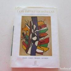 Libros de segunda mano: LOS IMPRESIONISTAS Y LOS CREADORES DE LA PINTURA MODERNA. LÉGER, CARRÀ, BRAQUE, SEVERINI. RM87718. Lote 131881378