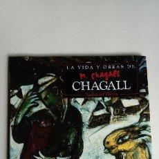 Libros de segunda mano: LA VIDA Y OBRAS DE M. CHAGALL. CHAGALL, NATHANIEL HARRIS, ALEXA STACE. 411 GRAMOS.. Lote 132114550