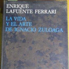 Libros de segunda mano: LA VIDA Y EL ARTE DE IGNACIO ZULOAGA. POR ENRIQUE LAFUENTE FERRARI, REVISTA DE OCCIDENTE, 1972. Lote 132177922
