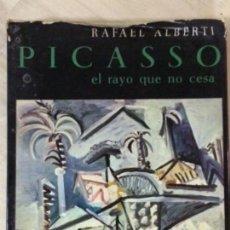 Libros de segunda mano: PICASSO, EL RAYO QUE NO CESA DE RAFAEL ALBERTI. Lote 132179618