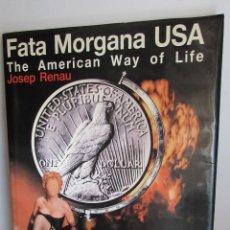Libros de segunda mano: JOSEP RENAU FATA MORGANA USA THE AMERICAN WAY OF LIFE. Lote 140211004