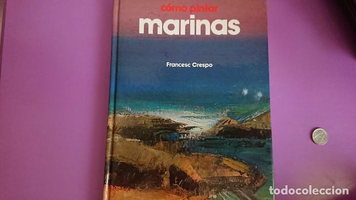 CÓMO PINTAR MARINAS FRANCESC CRESPO PARRAMÓN 1987 (Libros de Segunda Mano - Bellas artes, ocio y coleccionismo - Pintura)