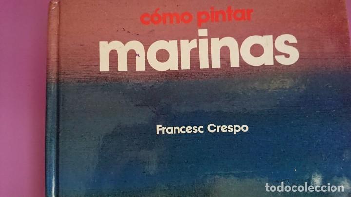 Libros de segunda mano: CÓMO PINTAR MARINAS FRANCESC CRESPO PARRAMÓN 1987 - Foto 2 - 250031680