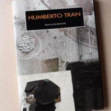 Libros de segunda mano: HUMBERTO TRAN (ZARAGOZA 1931) JOAN LLUÍS MONTANÉ EDITORIAL AMBIT 1992 ISBN 84-87342-21-3. Lote 132445570