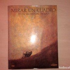 Libros de segunda mano: MIRAR UN CUADRO EN EL MUSEO DEL PRADO, 1991. Lote 132448158
