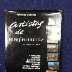 Libros de segunda mano: ARTISTAS DE MAYTE MUÑOZ FERNANDO GUTIÉRREZ GALERIA DE ARTE ED AGANIPE 1982. Lote 132466014