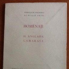 Libros de segunda mano: HOMENAJE A H. ANGLADA CAMARASA, 1954. EXPOSICIÓN NACIONAL DE BELLAS ARTES. Lote 132685934
