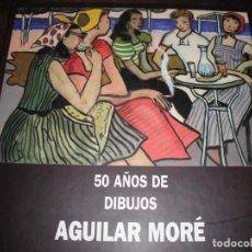 Libros de segunda mano: 50 AÑOS DE DIBUJOS AGUILAR MORÉ - XAVIER BARRAL I ALTET 2002 - MEDIDA 31 X 31 178 PG. BUEN ESTADO. Lote 133339746