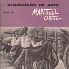 Libros de segunda mano: DIBUJOS DE MARTÍNEZ ORTIZ. CUADERNOS DE ARTE Nº 10. Lote 133626398