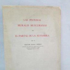 Libros de segunda mano: LAS PINTURAS MURALES MUSULMANAS EN EL PARTAL DE LA ALHAMBRA. GAMAL MEHREZ. DEDICADO POR AUTOR . Lote 133740946