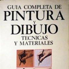 Libros de segunda mano: GUÍA COMPLETA DE PINTURA Y DIBUJO. TÉCNICAS Y MATERIALES.. Lote 161447818