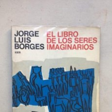 Libros de segunda mano: EL LIBRO DE LOS SERES IMAGINARIOS - JORGE LUIS BORGES. Lote 135056594